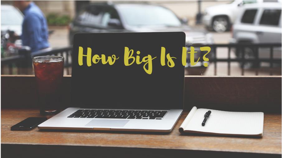 How Big Is It?