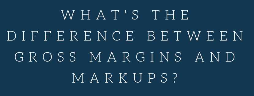 What is the difference between gross margin and markup