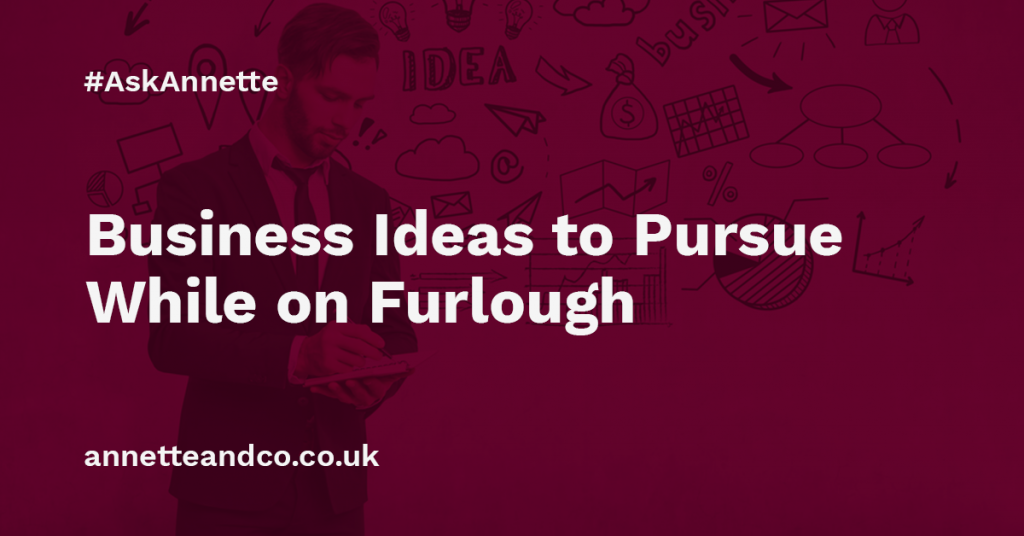 a featured image of a blog post that highlights the topic Business Ideas to Pursue While on Furlough