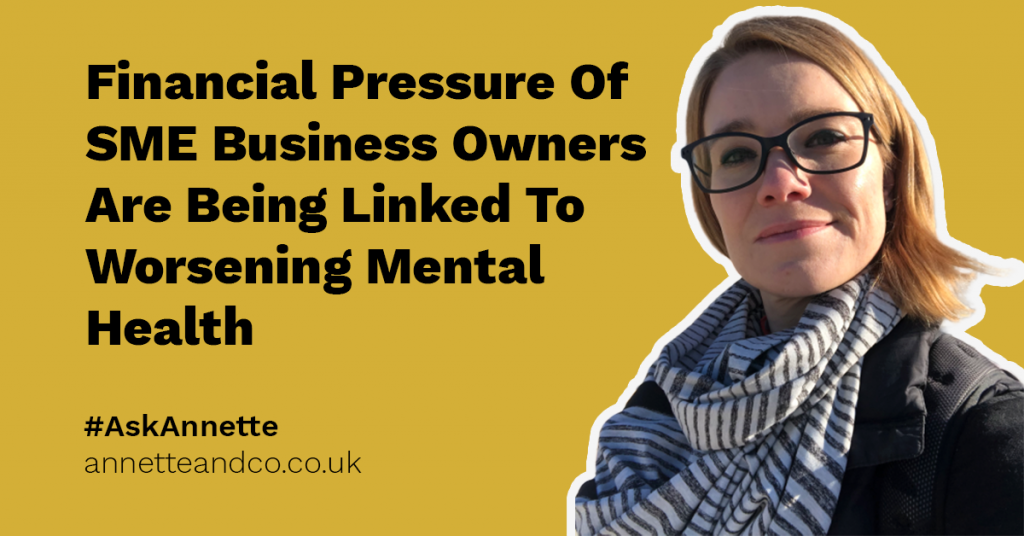 a featured image of a blog post that highlights the topic Financial Pressure Of SME Business Owners Are Being Linked To Worsening Mental Health
