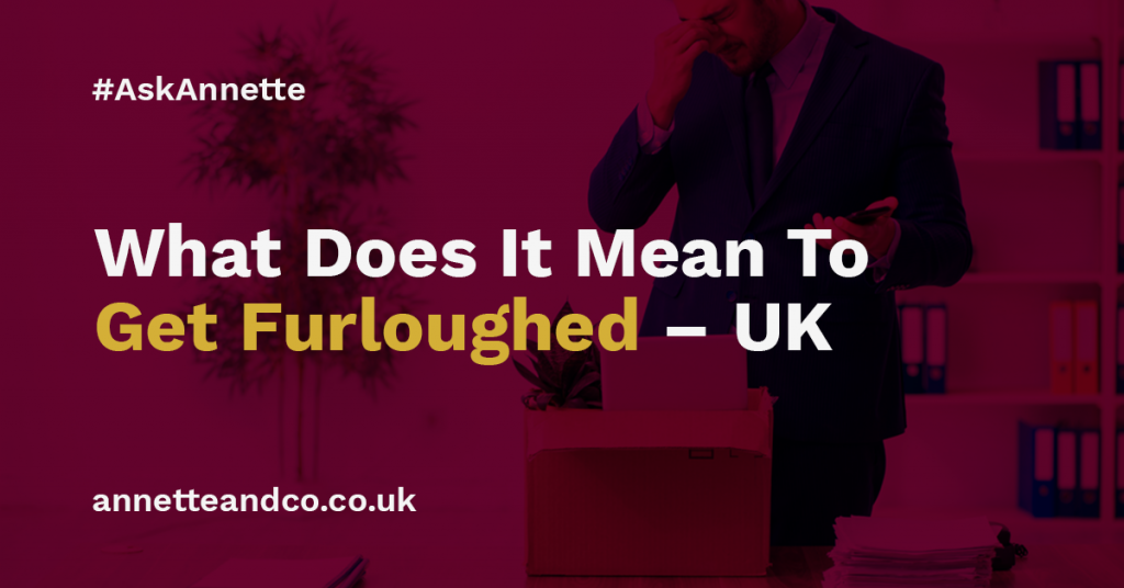 a featured image of a blog post that highlights the topic What Does It Mean To Get Furloughed – UK