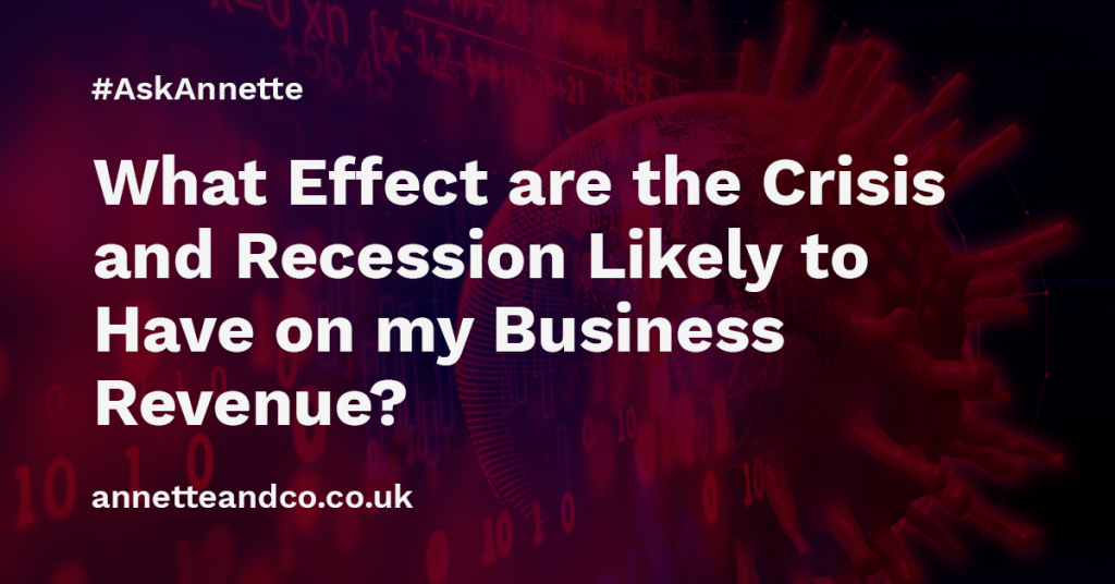 an featured image banner for a topic on What Effect are the Crisis and Recession Likely to Have on my Business Revenue?