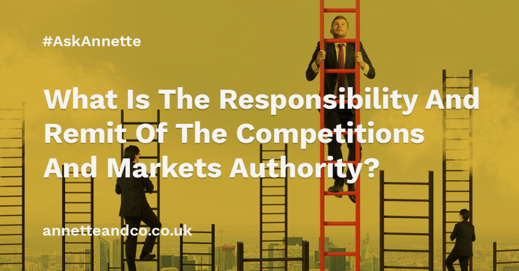 a featured image of a blog post that highlights the topic What Is The Responsibility And Remit Of The Competitions And Markets Authority?