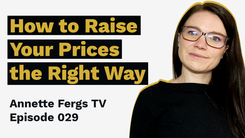 a featured image of a blog post that highlights the topic how to raise your prices the right away