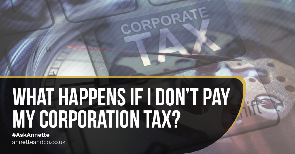 What Happens If I Don't Pay My Corporation Tax_