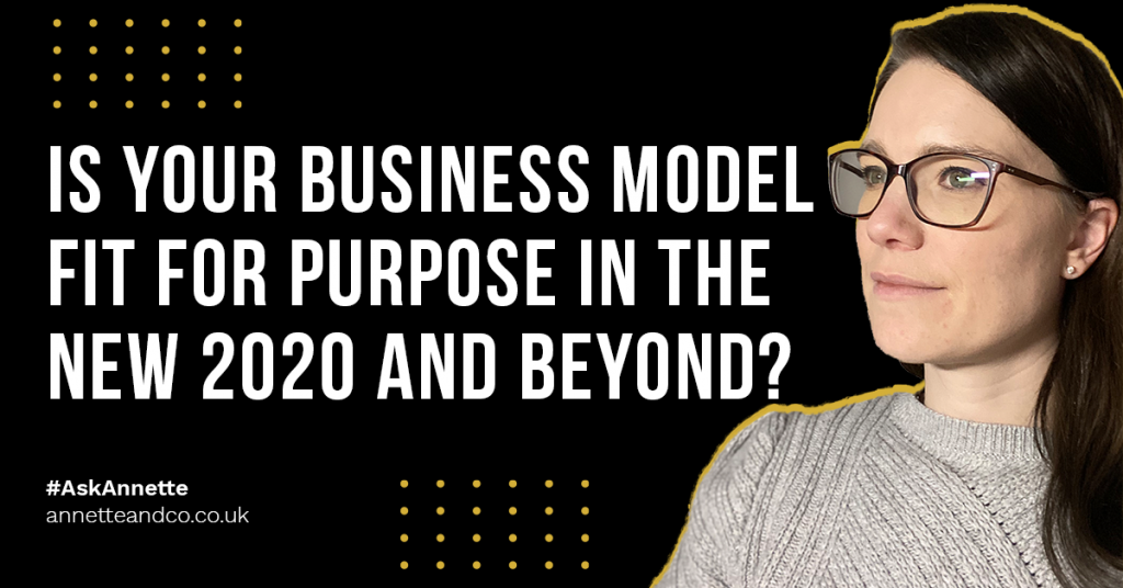 a blog featured image entitled Is your Business Model Fit for Purpose in the new 2020 and beyond