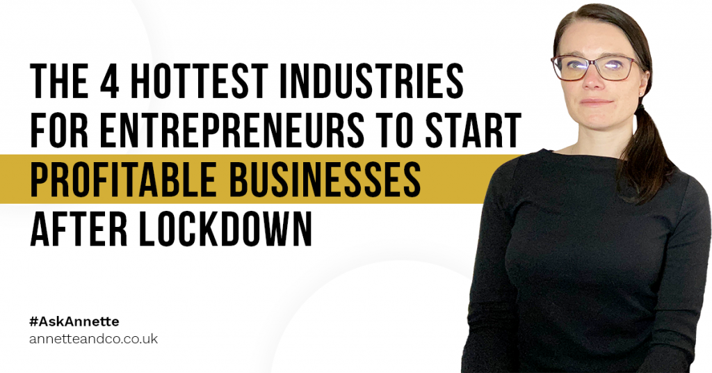 a blog featured image entitled The 4 Hottest Industries For Entrepreneurs To Start Profitable Businesses After Lockdown