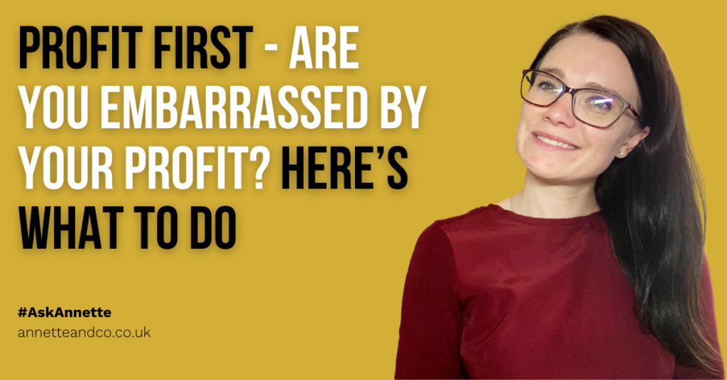 a blog featured image about Profit First - Are You Embarrassed by Your Profit? Here's What to Do