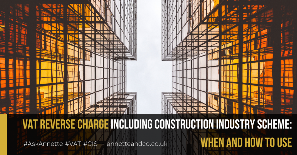 a blog featured image entitled VAT Reverse Charge including Construction Industry Scheme: When and How to Use