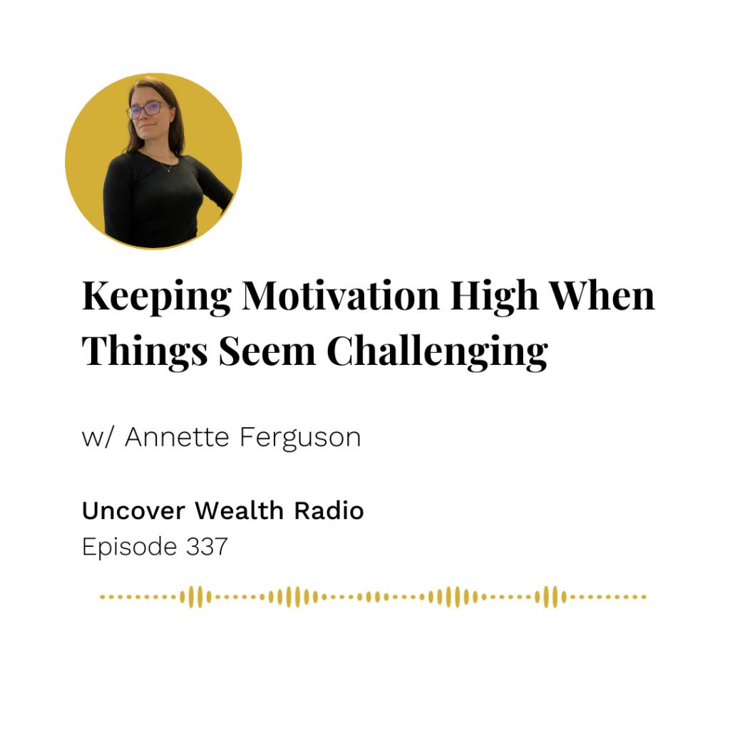 Annette Ferguson Podcast Banner - Uncover Wealth Radio 337