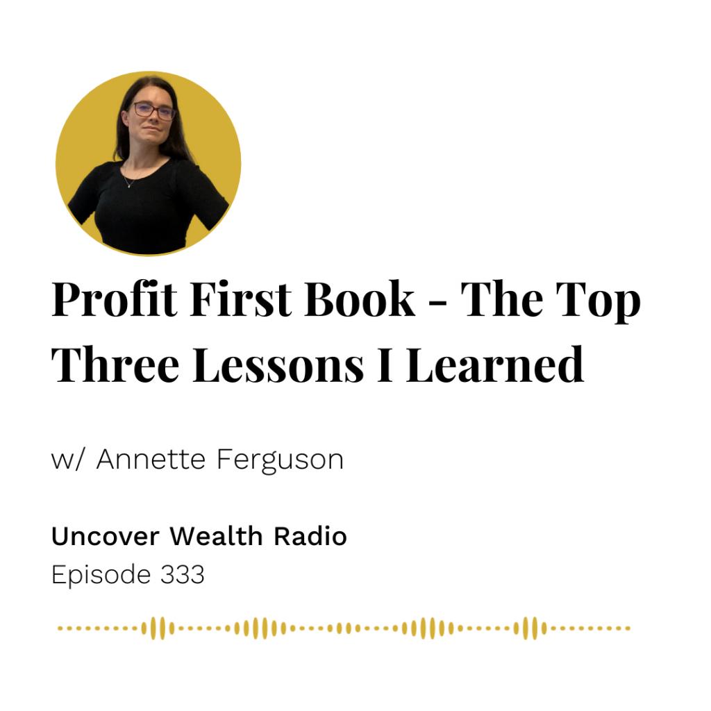 Annette Ferguson Podcast Banner - Uncover Wealth Radio 333