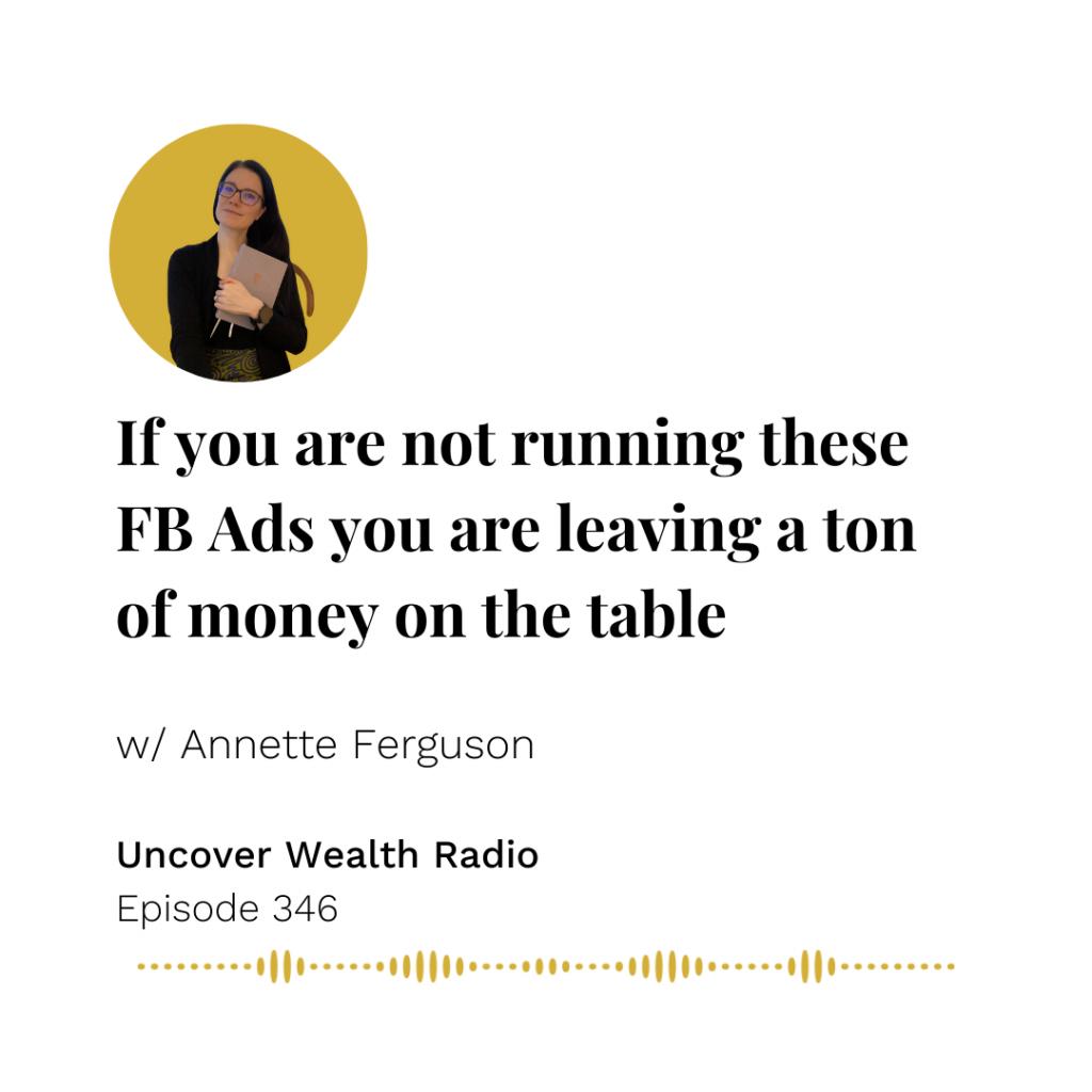 Annette Ferguson Podcast Banner - Uncover Wealth Radio Episode 346