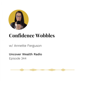 Annette Ferguson Podcast Banner - Uncover Wealth Radio 344